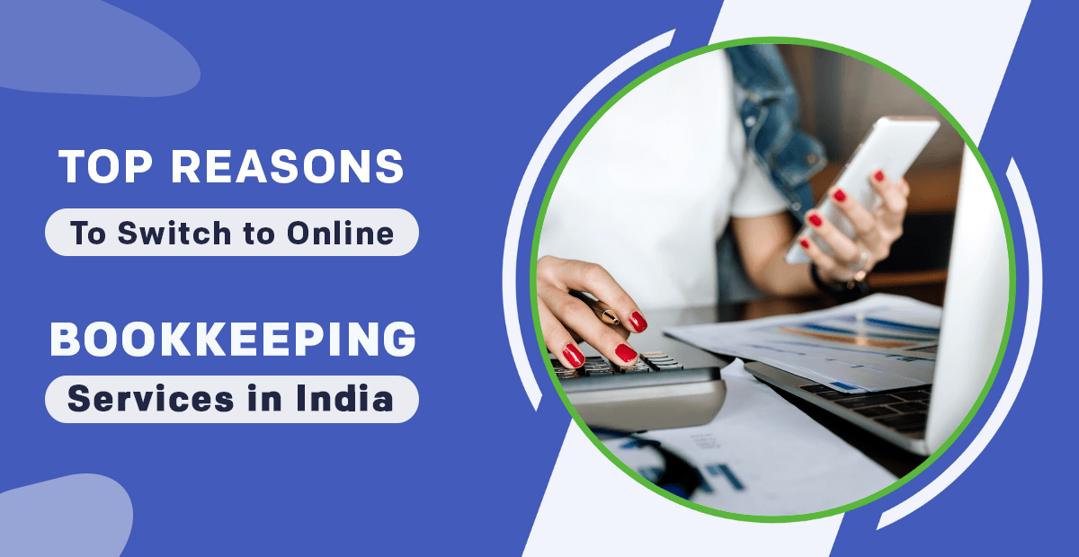Reasons to switch to Online Bookkeeping Services in India